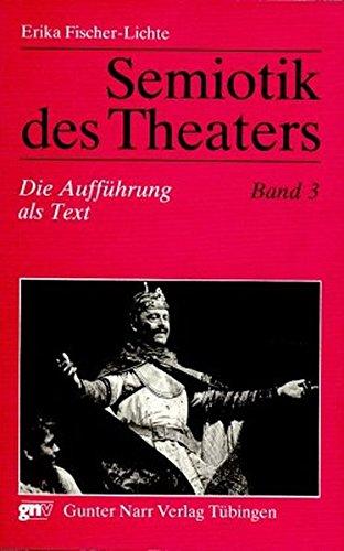 9783878081784: Semiotik des Theaters 3: Die Aufführung als Text. Eine Einführung: 003