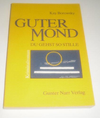 9783878082019: Guter Mond, du gehst so stille: Kriminalroman