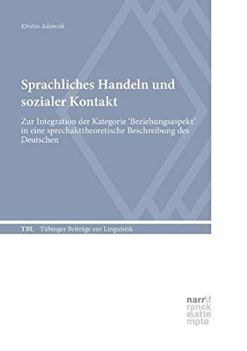 9783878082132: Sprachliches Handeln und sozialer Kontakt: Zur Integration der Kategorie