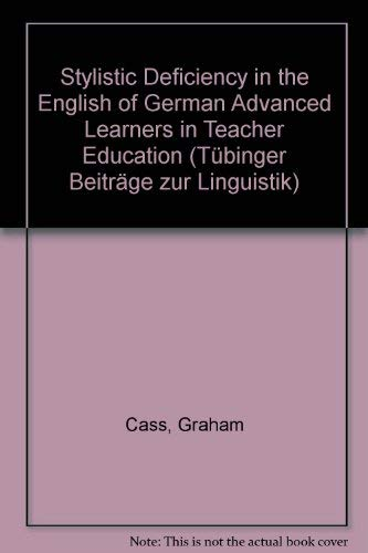 Stylistic Deficiency in the English of German Advanced Learners in Teacher Education (Tubinger ...