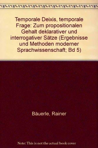 9783878083054: Temporale Deixis, temporale Frage: Zum propositionalen Gehalt deklarativer u. interrogativer Sätze (Ergebnisse und Methoden moderner Sprachwissenschaft) (German Edition)