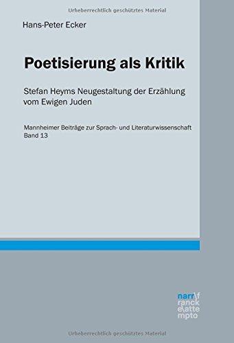 Poetisierung als Kritik. Stefan Heyms Neugestaltung der Erzählung vom Ewigen Juden. Mannheimer...