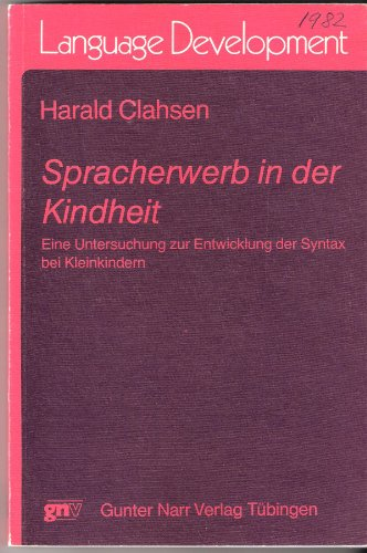 9783878085485: Spracherwerb in Der Kindheit/Language Acquisition in Childhood: A Study of Young Children's Syntactic Development (Tubinger Beitrage zur Linguistik) (German Edition)