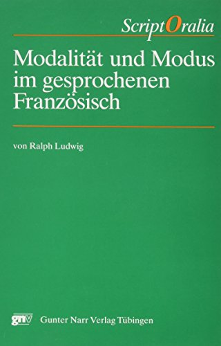 9783878086901: Modalität und Modus im gesprochenen Französisch (Script Oralia) (German Edition)