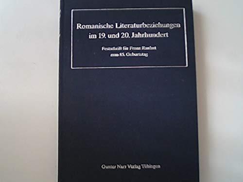9783878087052: Romanische Literaturbeziehungen im 19. und 20. Jahrhundert: Festschrift für Franz Rauhut zum 85. Geburtstag