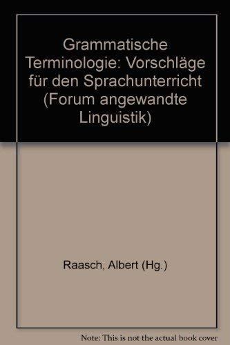 9783878087519: Grammatische Terminologie: Vorschläge für den Sprachunterricht (Forum angewandte Linguistik)