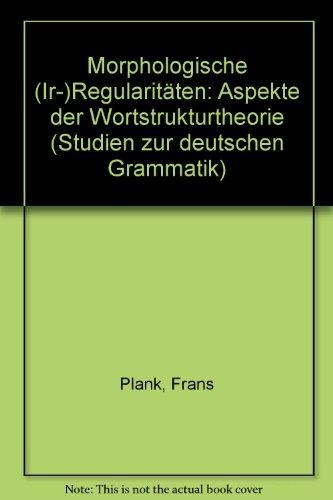9783878088134: Morphologische (Ir-) Regularitäten: Aspekte der Wortstrukturtheorie (Studien zur deutschen Grammatik)