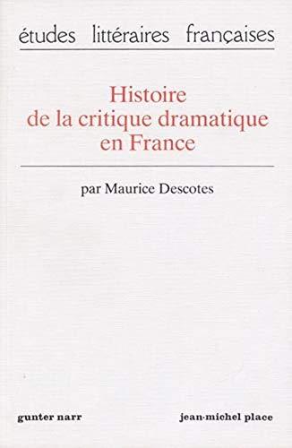 9783878088936: Histoire de la critique dramatique en France (Etudes litteraires francaises) (French Edition)