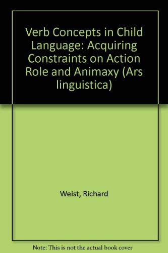Verb concepts in child language Acquiring constraints on action role and animacy. Ars linguistica...