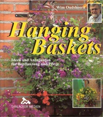 9783878150985: Hanging Baskets: Ideen und Anregungen für Bepflanzung und Pflege