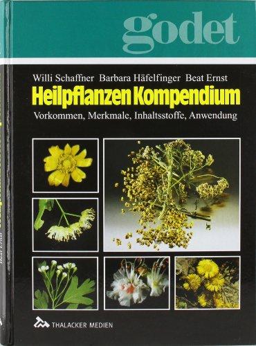 Heilpflanzen-Kompendium: Vorkommen, Merkmale, Inhaltsstoffe, Anwendung Schaffner, Willi; Hä...