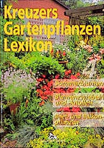 9783878151401: Kreuzers Gartenpflanzen-Lexikon 4: Sommerblumen. Blumenzwiebeln und -knollen. Beet- und Balkonpflanzen