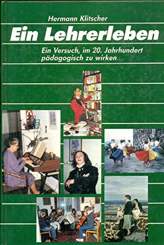 9783878160700: Ein Lehrerleben: Ein Versuch, im 20. Jahrhundert padagogisch zu Wirken (German Edition)