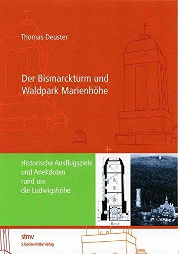 9783878201212: Der Bismarckturm und Waldpark Marienhöhe: Historische Ausflugsziele und Anekdoten rund um die Ludwigshöhe