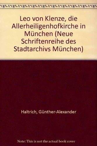 9783878211846: Leo von Klenze, die Allerheiligenhofkirche in München (Neue Schriftenreihe des Stadtarchivs München)