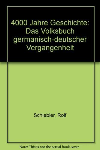 9783878290872: 4000 JAHRE GESCHICHTE DAS VOLKSBUCH GERMANISCH-DEUTSCHER VERGANGENHEIT