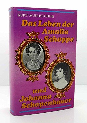 Das Leben der Amalia Schoppe und Johanna Schopenhauer (German Edition) - Schleucher, Kurt