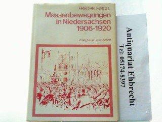 Massenbewegungen in Niedersachsen, 1906-1920: Eine sozialgeschichtliche Untersuchung zu den ...