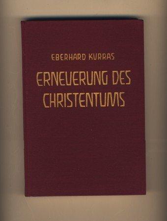 Erneuerung des Christentums: Erkenntnis und Leben: Kurras, Eberhard: