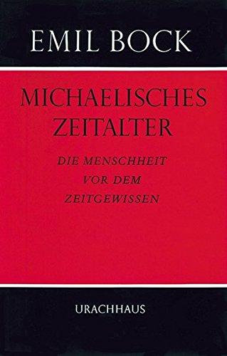 9783878382652: Michaelisches Zeitalter: Die Menschheit vor dem Zeitgewissen