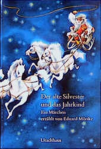 Der alte Silvester und das Jahrkind : Ein Märchen - Eduard Mörike