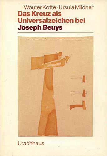Das Kreuz als Universalzeichen bei Joseph Beuys: Kotte, Wouter, Mildner,