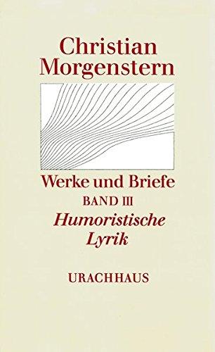 Werke und Briefe. Stuttgarter Ausgabe. Kommentierte Ausgabe / Humoristische Lyrik: Christian ...