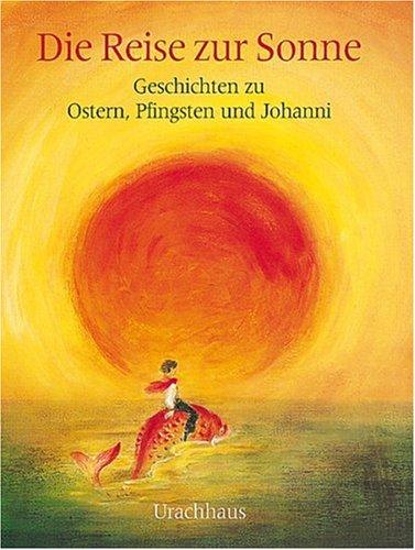 9783878386063: Die Reise zur Sonne.
