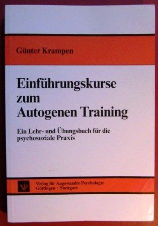 9783878440192: Einführungskurse zum autogenen Training: Ein Lehr- und Übungsbuch für die psychosoziale Praxis (German Edition)
