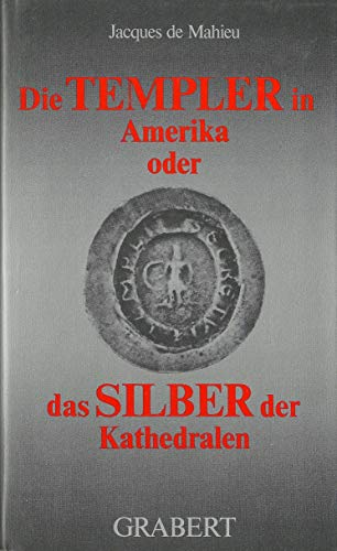 9783878470458: DIE TEMPLER IN AMERIKA ODER DAS SILBER DER KATHEDRALEN