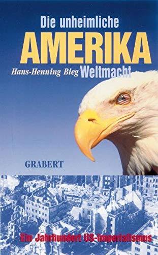 9783878472063: Amerika - Die unheimliche Weltmacht: Ein Jahrhundert US-Imperialismus