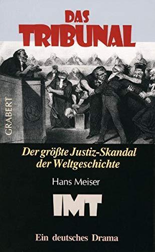 Das Tribunal - Der größte Justiz-Skandal der: Meiser, Hans: