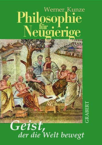 9783878472261: Philosophie für Neugierige: Geist, der die Welt bewegt