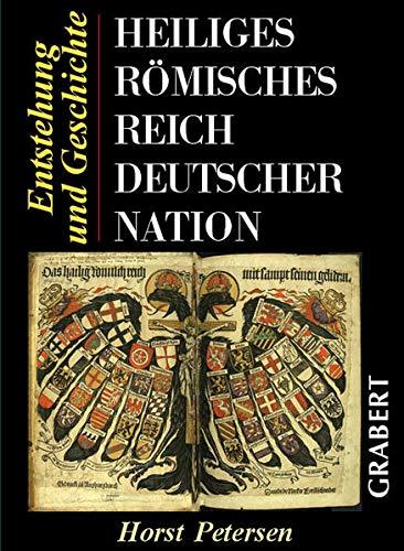 Heiliges Römisches Reich Deutscher Nationen. Entstehung und Geschichte: Peterson, Horst