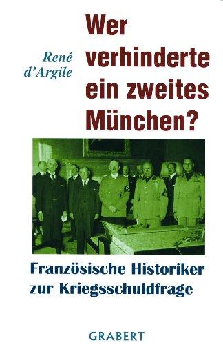 9783878472667: Wer verhinderte ein zweites München?: Französische Historiker zur Kriegsschuldfrage