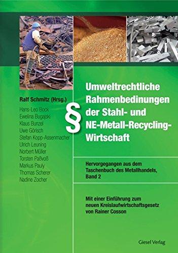 Umweltrechtliche Rahmenbedingungen der Stahl- und NE-Metall-Recycling-Wirtschaft: Verband Deutscher...