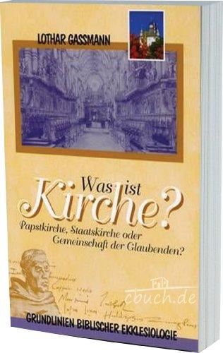 9783878573173: Was ist Kirche?: Papstkirche, Staatkirche oder Gemeinschaft der Glaubenden?