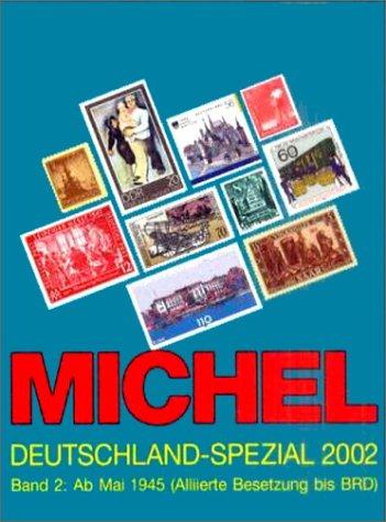 9783878581383: Michel Deutschland-Spezial 2002: Band 2 Ab Mai 1945 (Michel Deutschland-Spezial-Katalog)