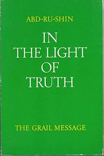In the Light of Truth: v. 3: Grail Message: Abd-ru-shin