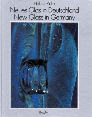 Neues Glas in Deutschland =: New glass in Germany (German Edition) Ricke, Helmut