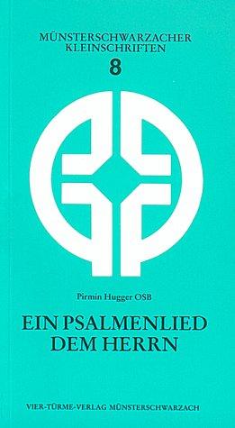 9783878681106: Ein Psalmenlied dem Herrn I. Möglichkeiten des heutigen Psalmengebets