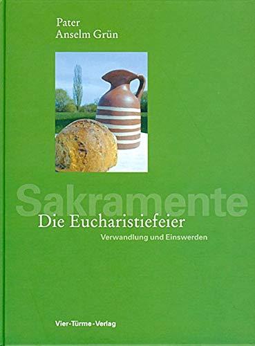 9783878681489: Die Eucharistiefeier: Verwandlung und Einswerden