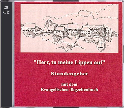 9783878681533: Herr, tu meine Lippen auf. 2 CDs. Stundengebet mit dem Evangelischen Tagzeitenbuch
