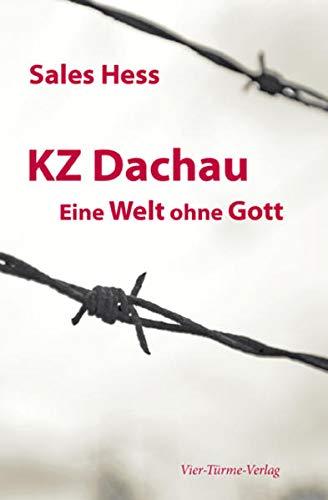 9783878681991: KZ - Dachau. Eine Welt ohne Gott: Erinnerungen an 4 Jahre Konzentrationslager Dachau