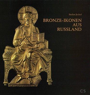 Bronze-Ikonen aus Russland.: Jeckel, Stefan: