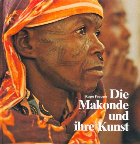 Die Makonde und ihre Kunst: Roger Fouquer