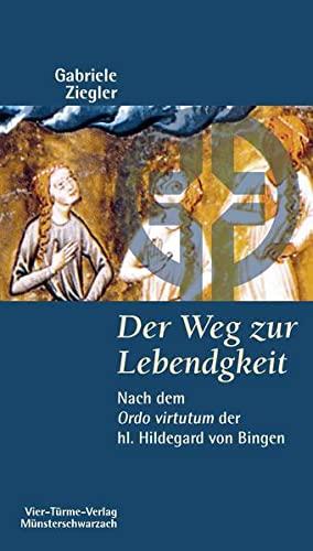 9783878684732: Der Weg zur Lebendigkeit: Nach dem ordo virtutum der heiligen Hildegard von Bingen