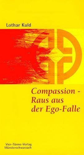 9783878686385: Compassion - Raus aus der Ego-Falle: Raus aus der Ego-Falle