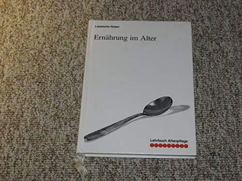 Ernährung im Alter. - Lehrbuch der Altenpflege - - Rober, Lieselotte