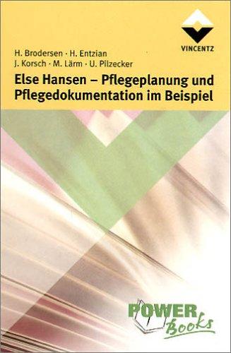 Else Hansen, Pflegeplanung und Pflegedokumentation im Beispiel: Entzian, Hildegard